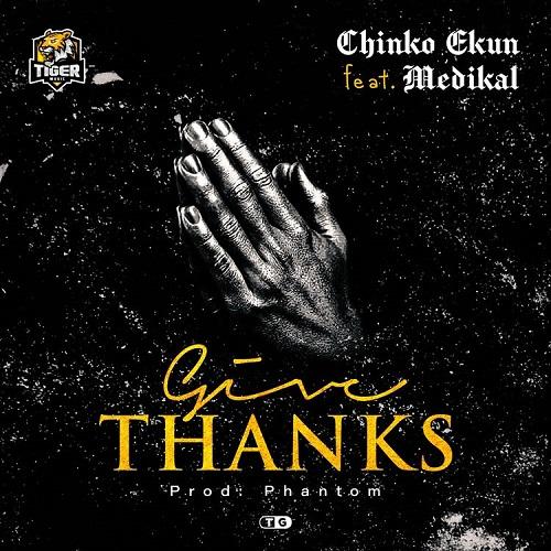 ✴️[Music]Chinko Ekun – Give Thanks Ft Medikal