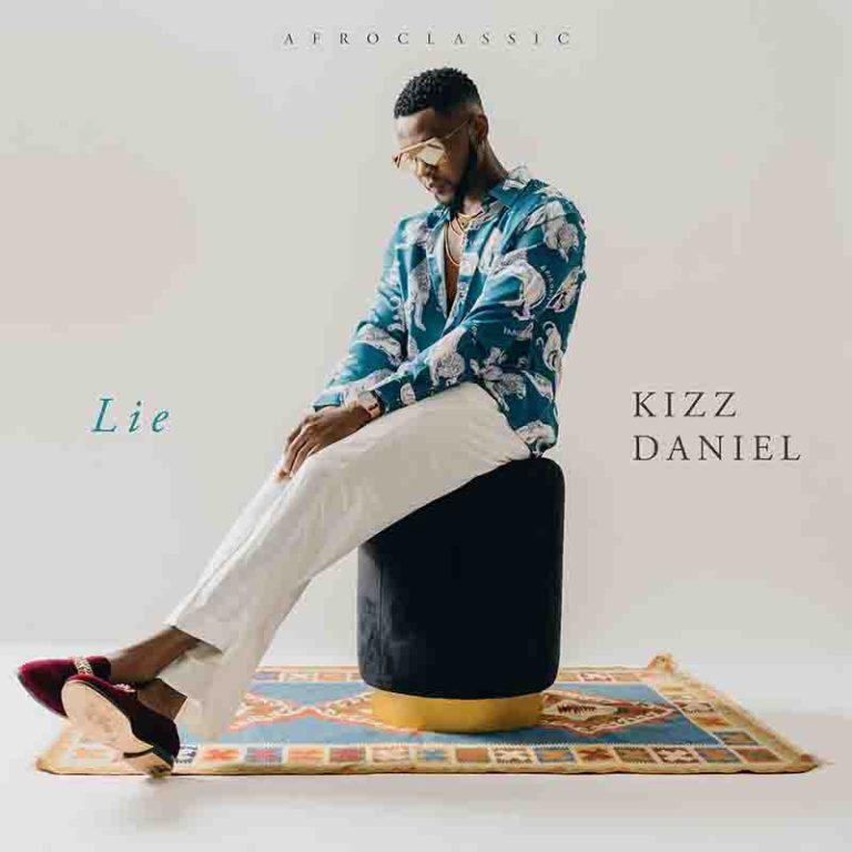 ✴️[Music] Kizz Daniel- Lie